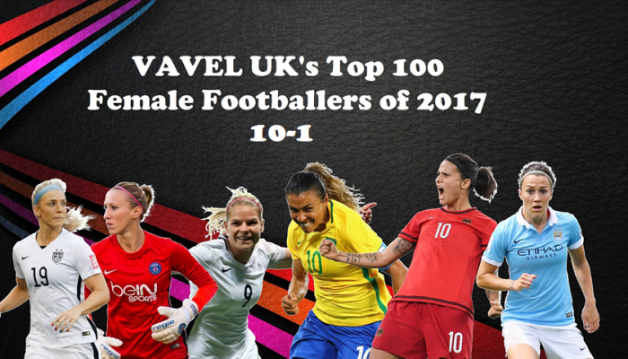VAVEL UK's Top 100 Female footballers of 2017: 10-1