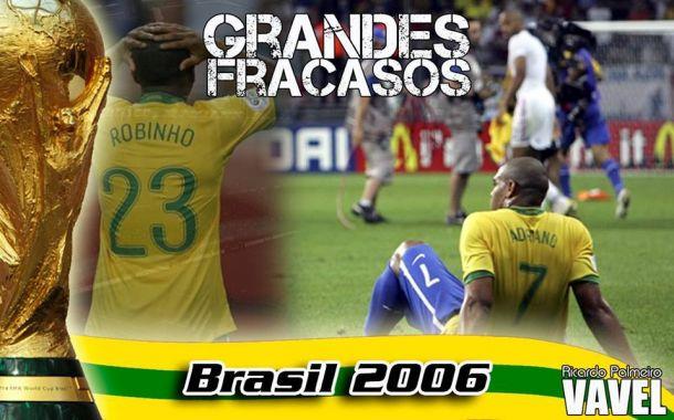 Grandes fracasos: Brasil 2006