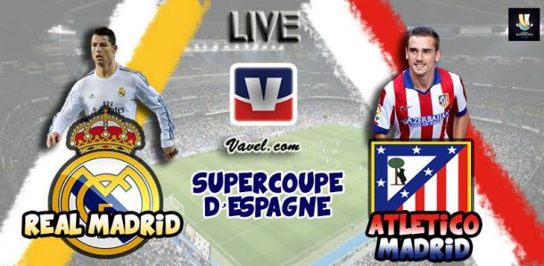 Live Supercoupe d'Espagne 2014 : le match Real Madrid vs Atlético Madrid en direct