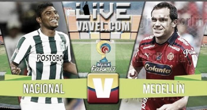 Resultado final: Nacional - Medellín en la Liga Águila 2016 (1-2)