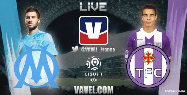 Live Marseille - Toulouse, le match en direct