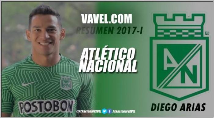Resumen Atlético Nacional 2017-I: Diego Arias, un gran inicio y un final bajo