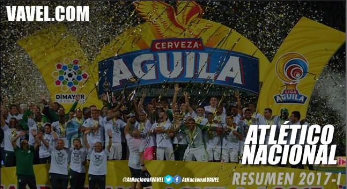 Resumen Atlético Nacional 2017- I: Liga Aguila 2017-I, Dominio de punta a punta