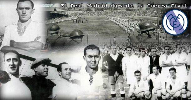 El Real Madrid durante la Guerra Civil