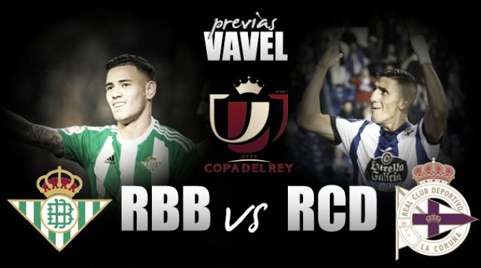 Previa Betis - Deportivo: la Copa del Rey para olvidar las penas