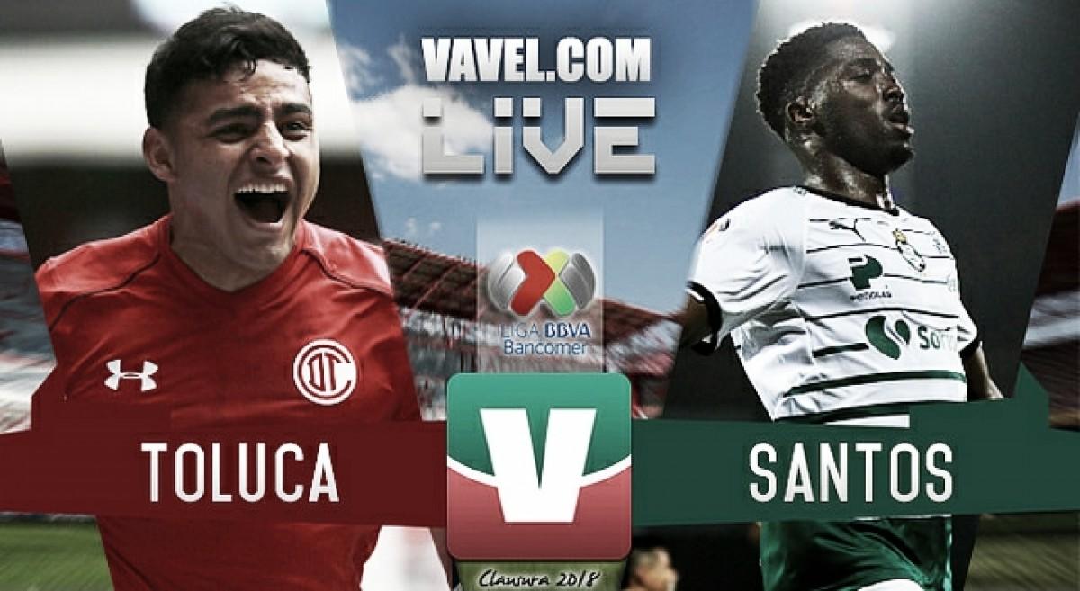 Toluca vs Santos, 18 de febrero, Liga Mx — EN VIVO
