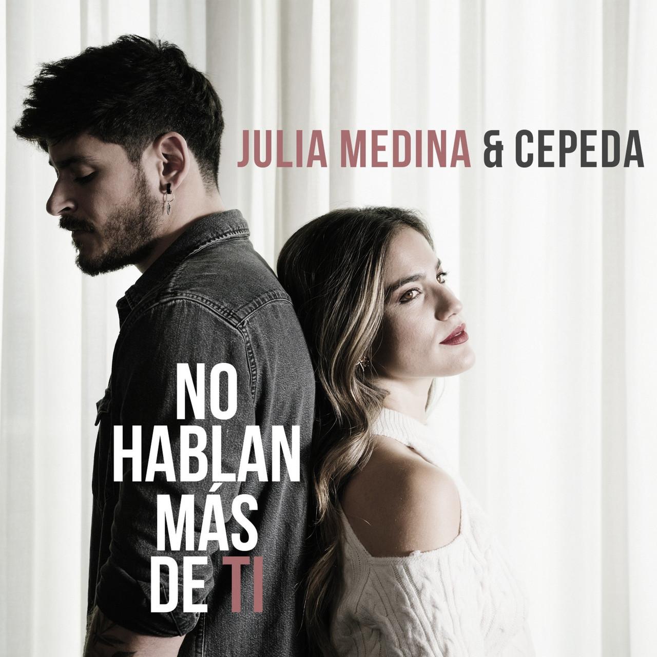 """Julia Medina y Cepeda unen sus voces en """"No hablan más de ti"""""""