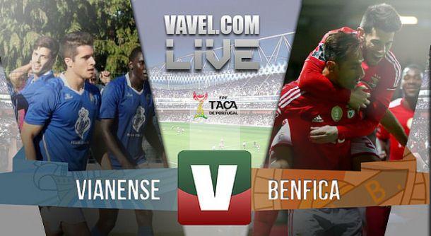 Resultado Vianense x Benfica na Taça de Portugal (1-2)