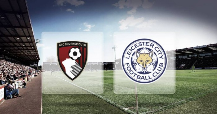 Previa Bournemouth - Leicester: un partido que vale mucho más que 3 puntos