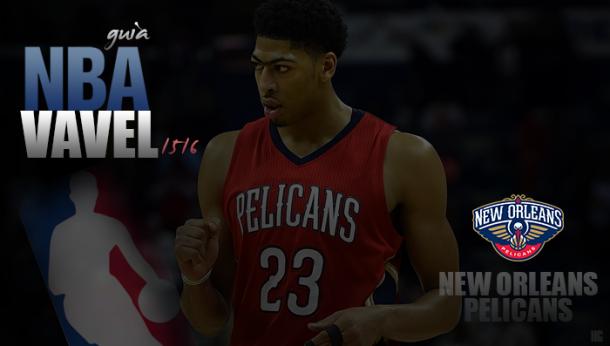 Guia VAVEL da NBA 2015/2016: New Orleans Pelicans