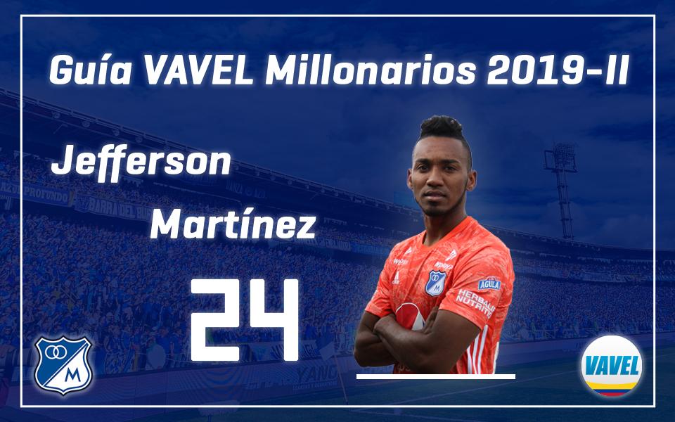 Análisis VAVEL, Millonarios 2019-II: Jefferson Martínez