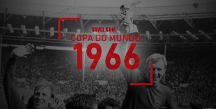 Copa do Mundo VAVEL: a história do Mundial de 1966