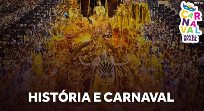 História e Carnaval: quais são as Escolas que irão à Avenida com enredos históricos?