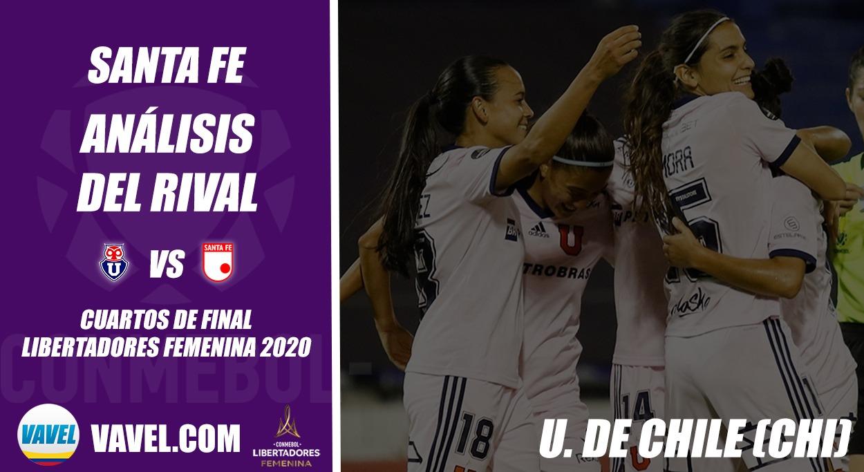 Independiente Santa Fe, análisis del rival: Universidad de Chile (Cuartos de final, Libertadores Femenina 2020)