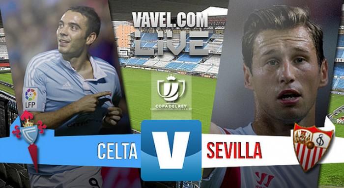 En vivo: Celta de Vigo 2-1 Sevilla 2016 online en Copa del Rey