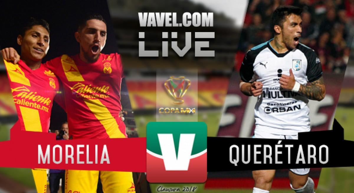 Resultado y goles del Morelia 2-1 Querétaro en Copa MX 2018