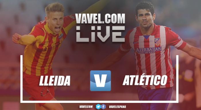 Resumen del Lleida Esportiu vs Atlético de Madrid en Copa del Rey 2018 (0-4)