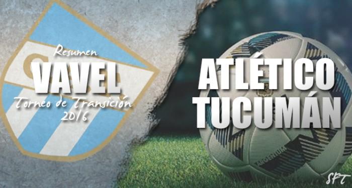 Resumen VAVEL Torneo de Transición 2016: Atlético Tucumán