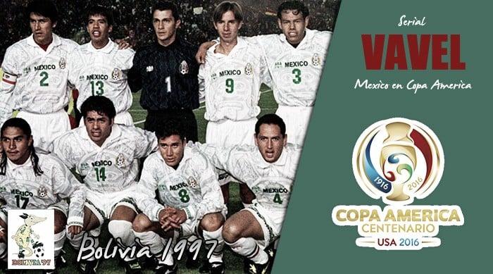 Serial México en Copa América; Bolivia 1997: Se recobró el protagonismo