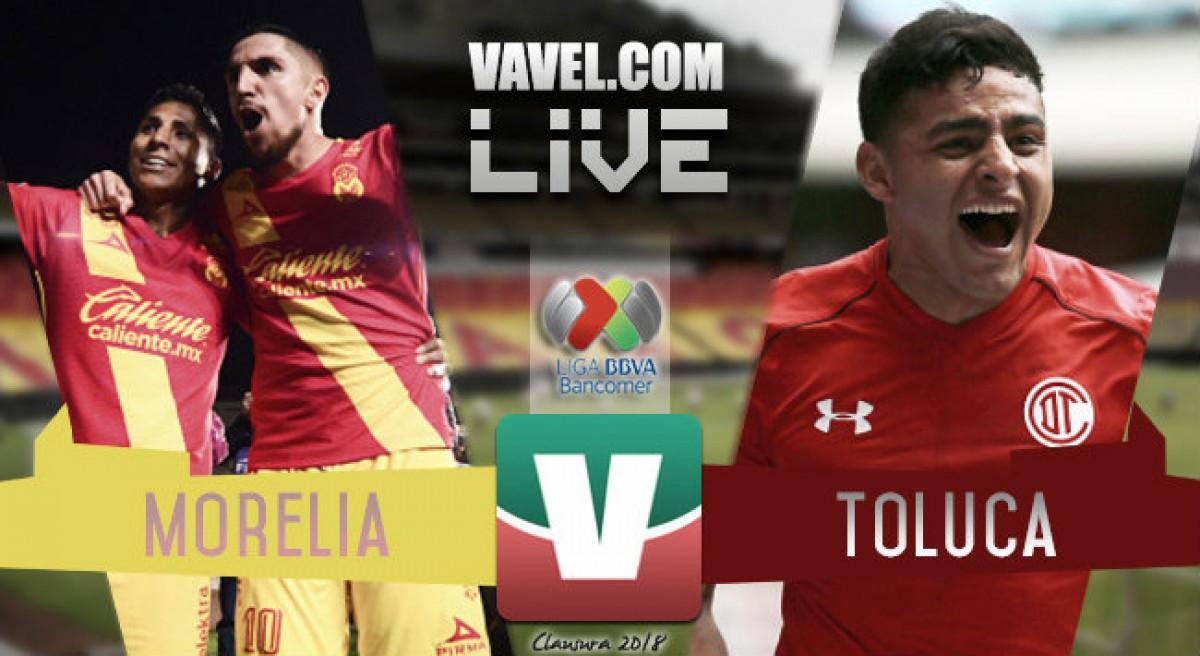Goles del partido Monarcas Morelia vs Toluca en Liga MX 2018 (2-2)