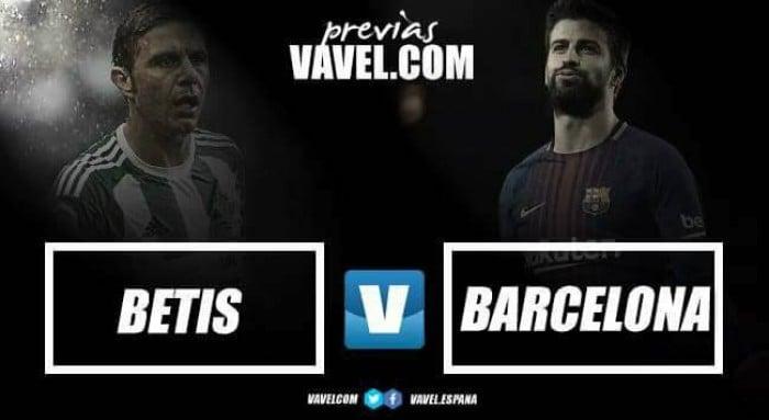 Previa Real Betis - FC Barcelona: la vuelta definitiva