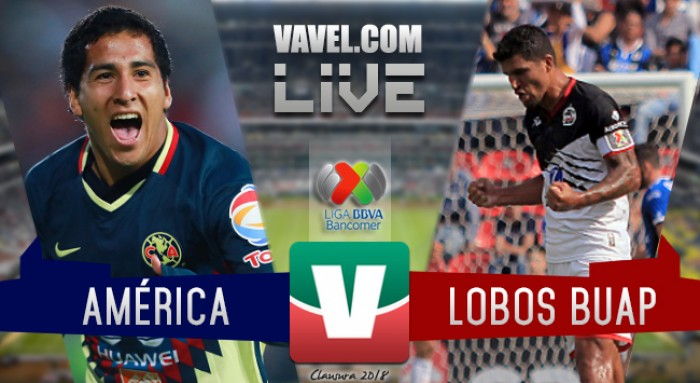 Goles y resultado del partido América 5-1 Lobos BUAP en Liga MX 2018