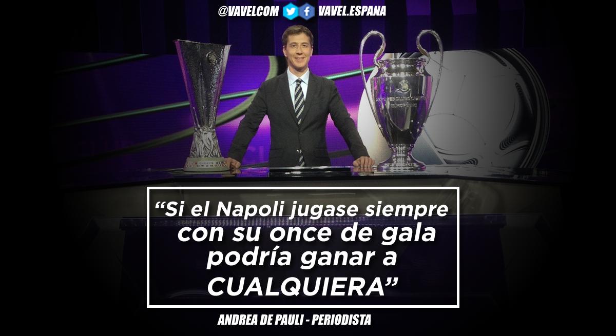 """Entrevista. Andrea de Pauli: """"Si el Napoli jugase siempre con su once de gala, podría ganar a cualquiera"""""""