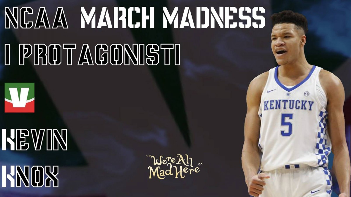 March Madness 2018, i protagonisti: Kevin Knox