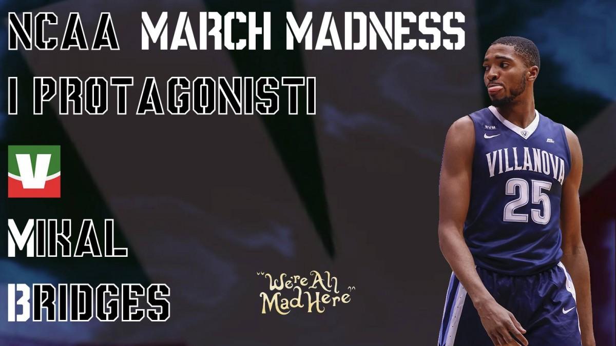 March Madness 2018, i protagonisti: Mikal Bridges
