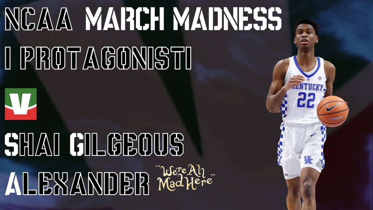 March Madness 2018, i protagonisti: Shai Gilgeous-Alexander