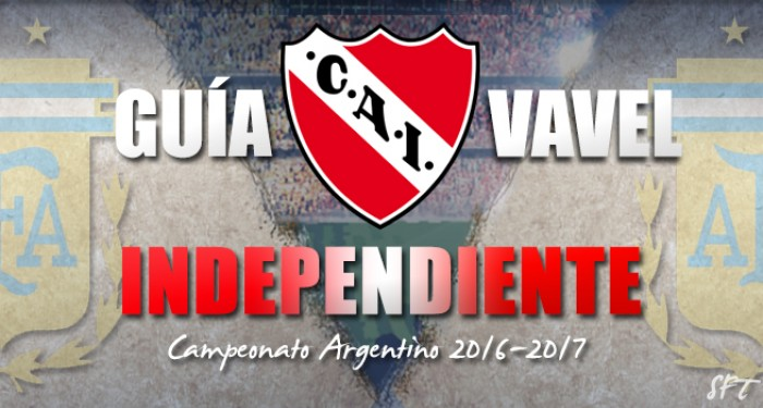 Guía Independiente VAVEL 2016/2017