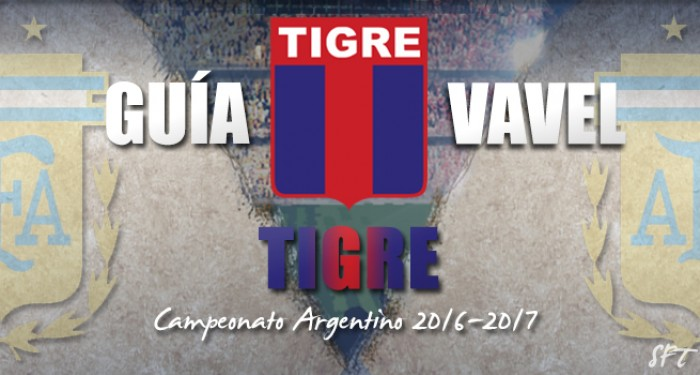 Guía Tigre VAVEL 2016/17