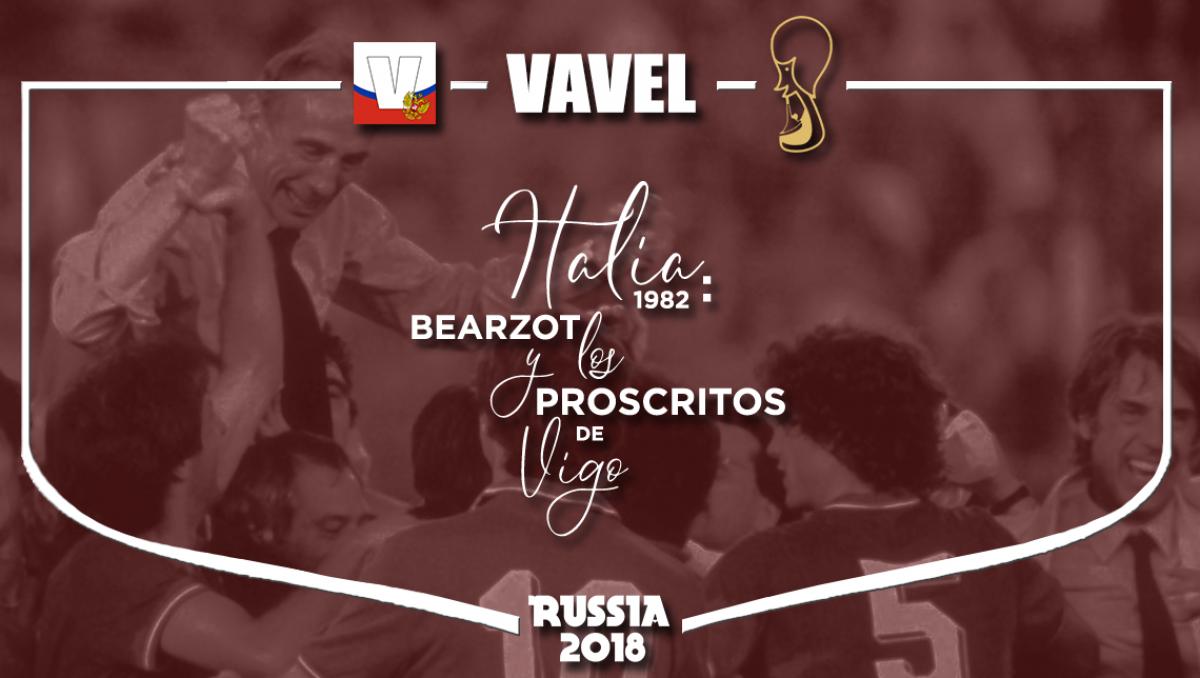 Italia 1982: Bearzot y los proscritos de Vigo