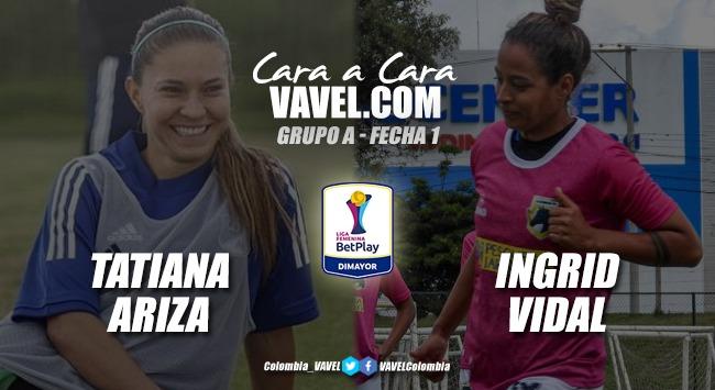 Cara a cara: Tatiana Ariza vs. Ingrid Vidal