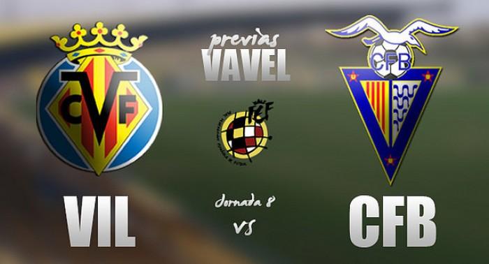 Villarreal CF B - CF Badalona: a por el triunfo