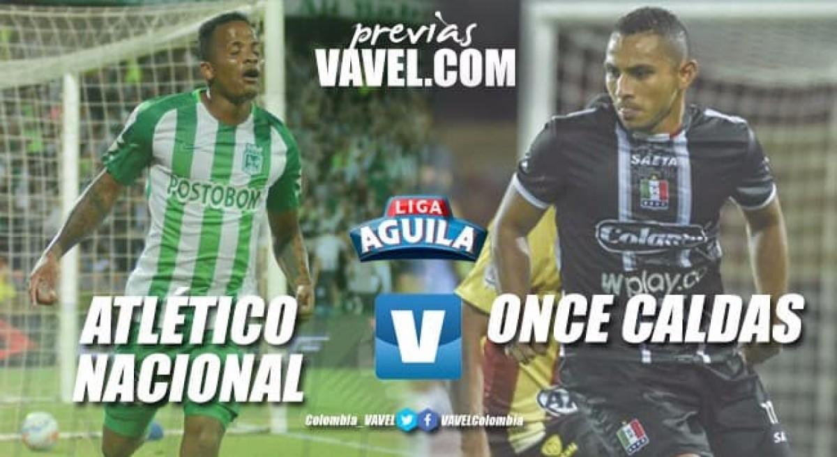 Previa Atlético Nacional vs Once Caldas: Ambos esperan continuar por la senda del triunfo