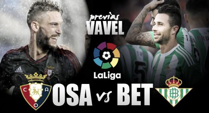 CA Osasuna - Real Betis: poner fin a la mala racha