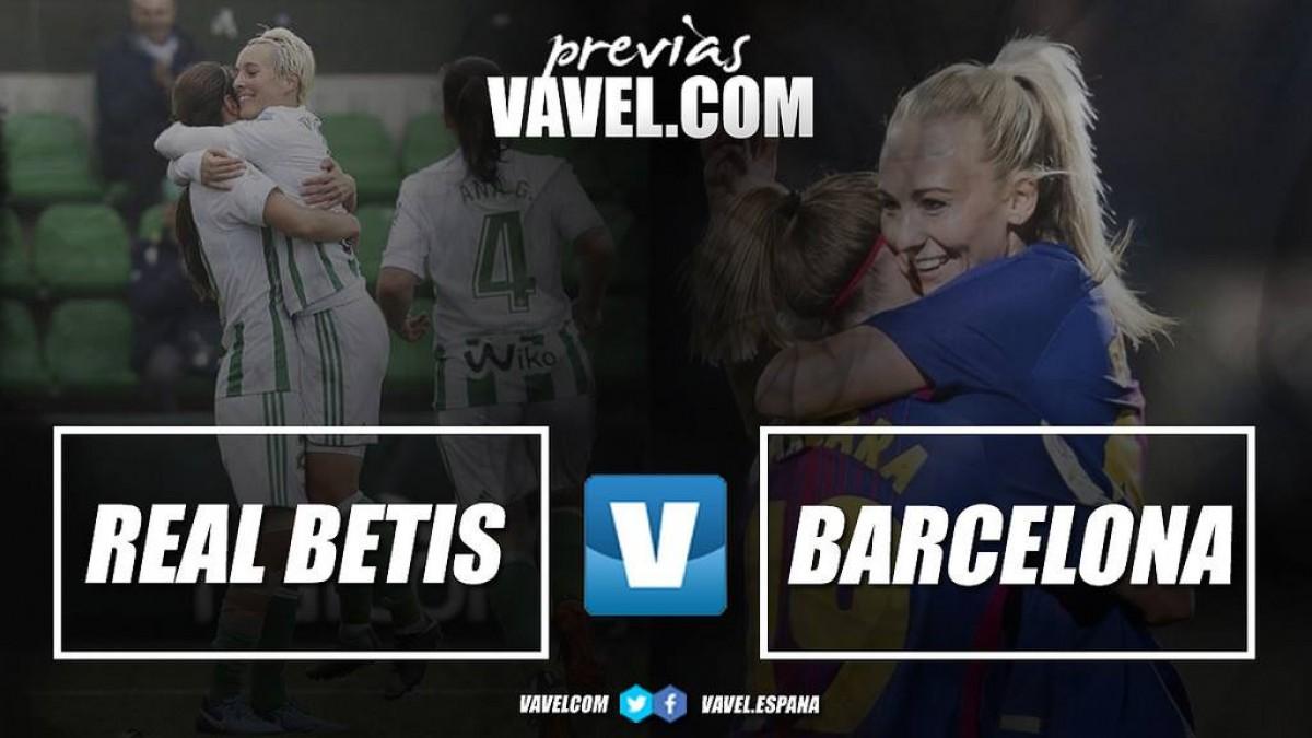 Previa Real Betis Fem - Barça Fem: un partido de retos