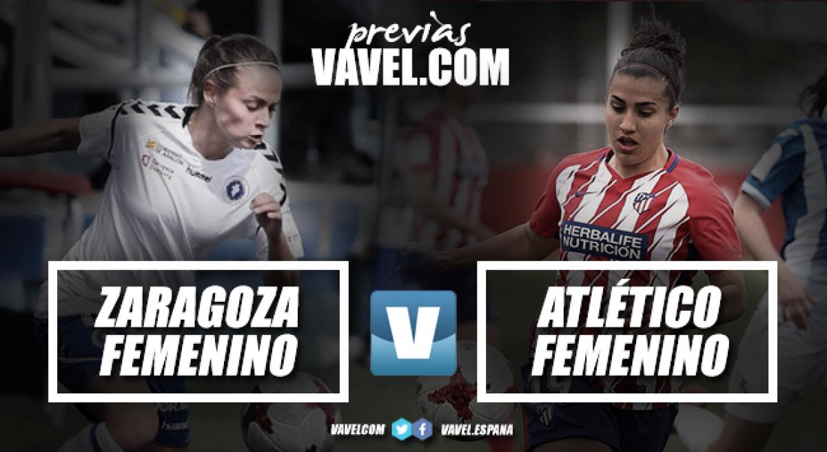 Previa Zaragoza CFF vs Atlético de Madrid: a 90 minutos de tocar el cielo