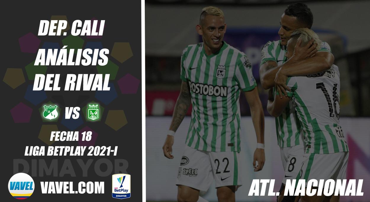 Deportivo Cali, análisis del rival, Atlético Nacional (Fecha 18, Liga 2021-I)