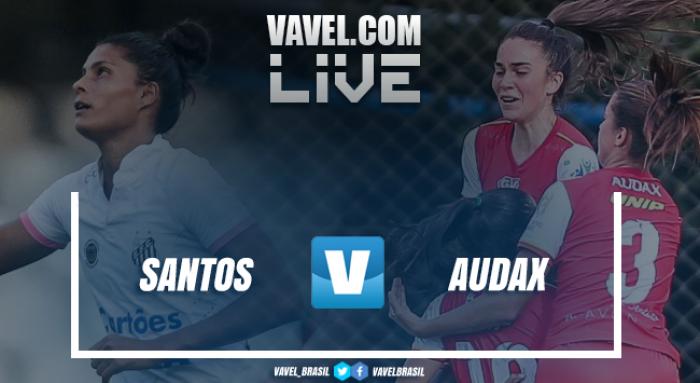 Resultado Santos x Audax pelo Brasileirão Feminino 2017 (0-0)