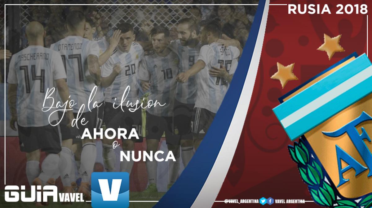 Guía selección argentina 2018: bajo la ilusión del ahora o nunca