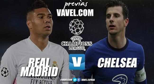 Previa: Real Madrid – Chelsea FC: destino Estambul