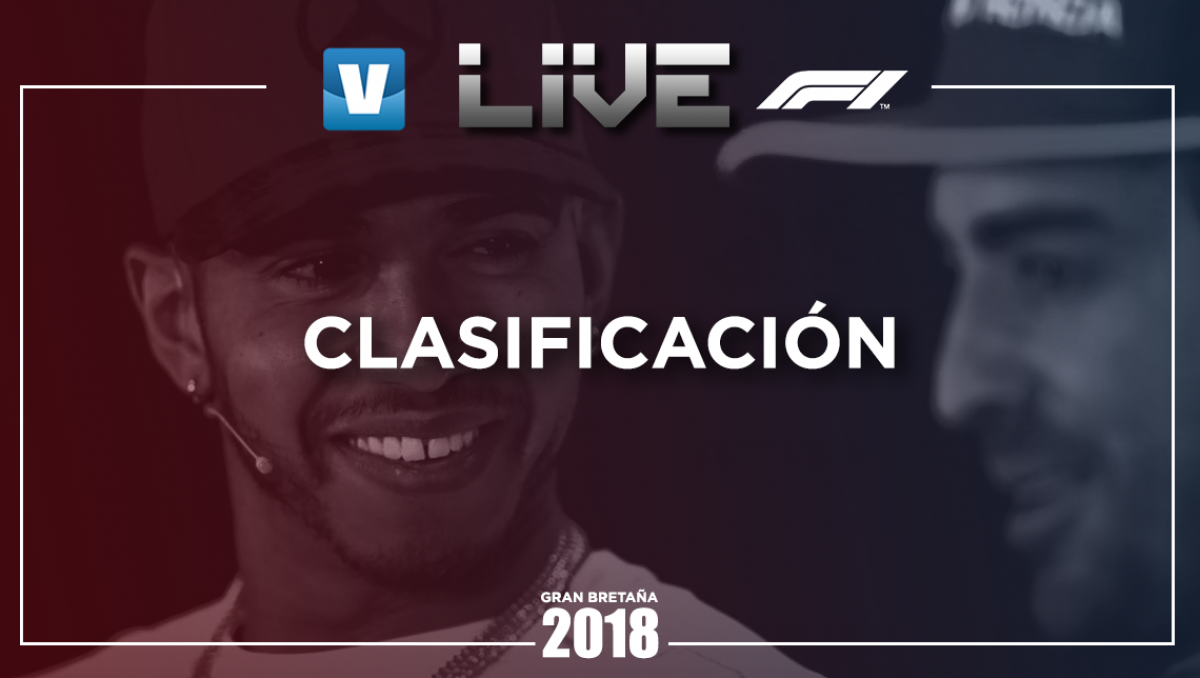 Resumen Clasificación GP de Gran Bretaña 2018 de Fórmula Uno
