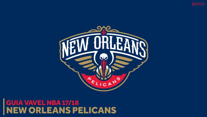 Guia VAVEL NBA 2017/18: New Orleans Pelicans