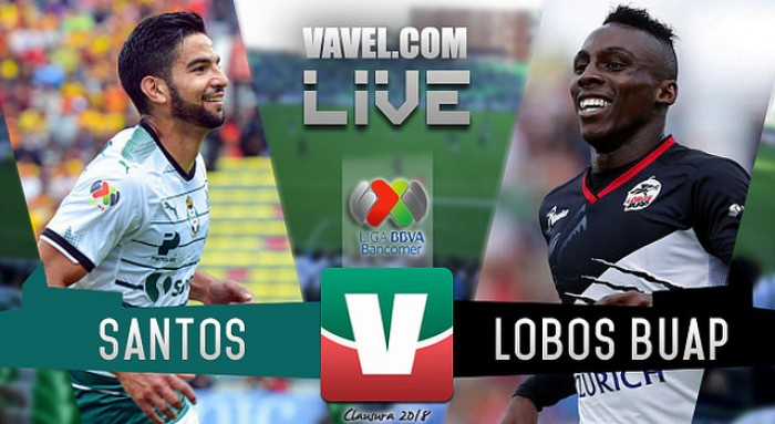 Resultado y goles del partido Santos vs Lobos BUAP en Liga MX 2018 (4-2)