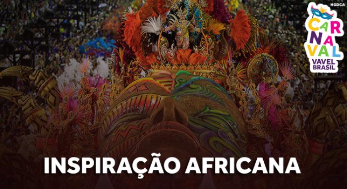 Especial #CarnaVAVEL: Escolas da Série A do Rio mostram a presença das culturas africanas no Brasil
