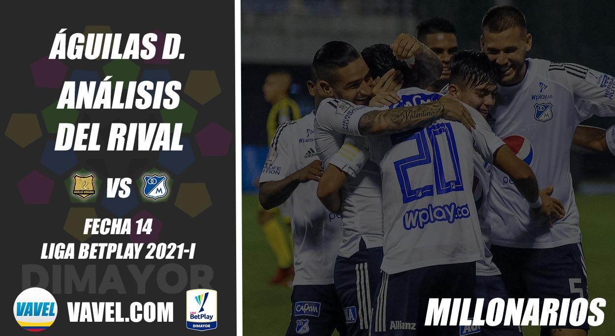 Águilas Doradas, análisis del rival: Millonarios (Fecha 14, Liga 2021-I)