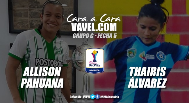 Cara a cara: Allison Pahuana vs Thairis Álvarez
