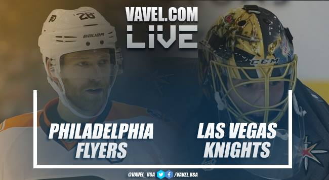 Philadelphia Flyers vs Vegas Golden Knights: Live Stream, Updates and Commentary of NHL 2018/19
